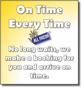 On time Every Time - No long waits, we make a booking for you and arrive on time.