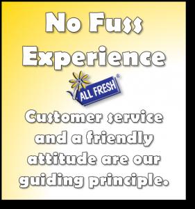 No Fuss Experience - Customer service and a friendly attitude are our guiding principle.